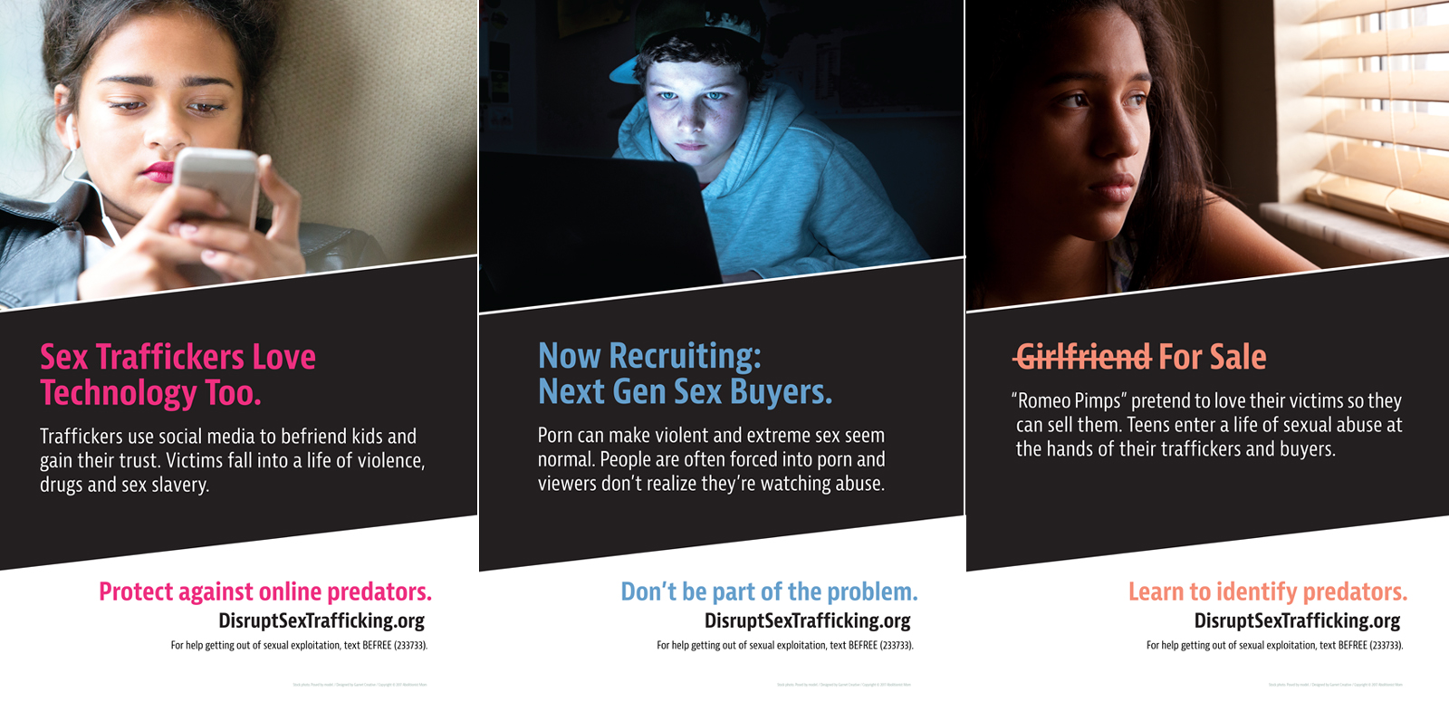 Three of  the Disrupt Sex Trafficking campaign posters  which aim to educate parents and the community on  victim recruitment.