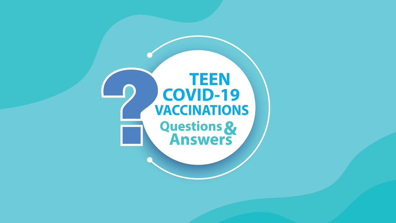 Teen COVID-19 Vaccinations Q&A graphic